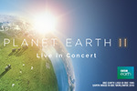 PLANET EARTH II – LIVE IN CONCERT